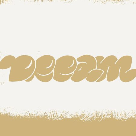 Dream lettering for poster, t-shirt or logotype