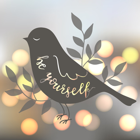 Be yourself. illustration with bird. Brush hand lettering. Blur shiny background.