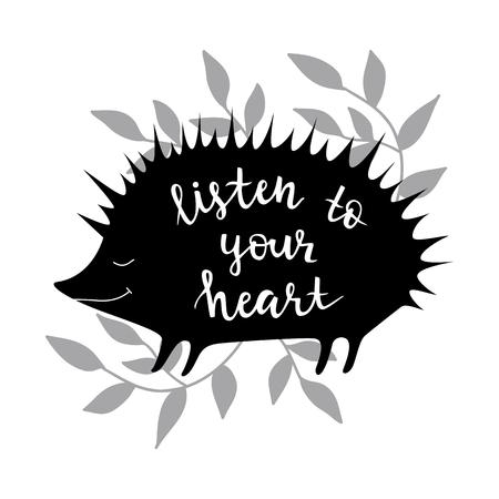 Hör auf dein Herz. Vektorhintergrund mit Igelen. Pinsel Hand Schriftzug