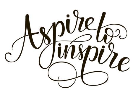 Aspire to inspire. Brush hand lettering