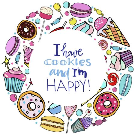 I have cookies and Im happy! lettering. Vector background with candy, ice cream, muffins, donuts, cupcake, macaroons and other sweets. Print for greeting cards, invitations, banners and posters  イラスト・ベクター素材