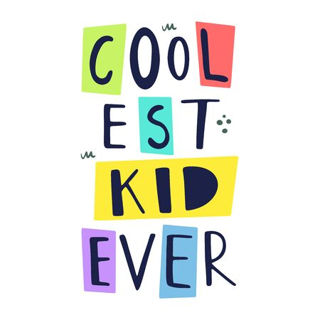 Cool est kid ever vector hand drawn lettering.Hand lettering quote about childhood. Motivational and inspirational phrase. Poster, banner, greeting card design element.