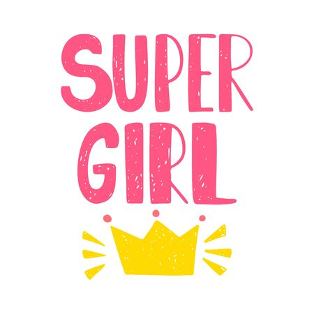 Super girl lettering. Pink color and yellow crown. Cute print for football, baby clothes, posters, stickers and phone cases.