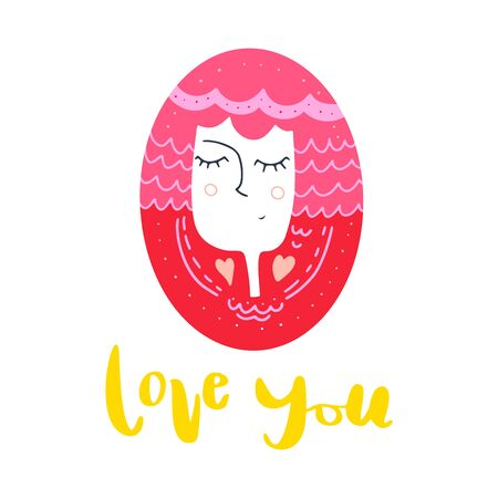 Abstract girl with an oval head. Pink hair. Cute vector illustration, Love you lettering. Valentines day greeting card. T-shirt or poster print