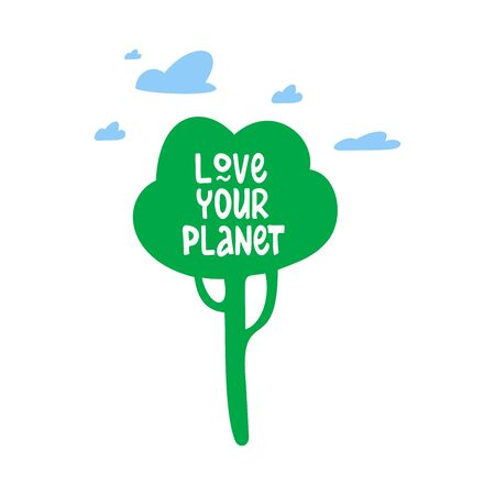 Love your planet lettering. Motivational phrase. Poster in support of environmental protection and ecology. Separate waste collection and pollution reduction, recycling. Vector illustration