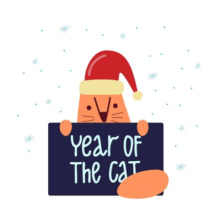 Funny cute vector illustration. Red cat in a santa hat holds a poster. Yaer of the cat lettering. Christmas and New Year celebration concept. New Year mood. Design for cards, banners, posters, textiles.