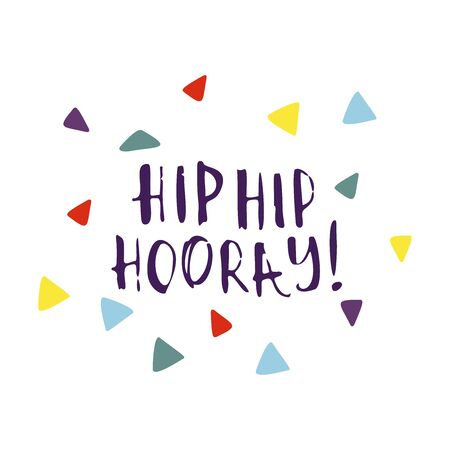 Funny cute vector hand-drawn illustration. Bright multi-colored triangles and Hip Hip Hooray lettering. Birthday celebration concept. Festive mood. Design for cards, banners, posters, textiles. Vettoriali