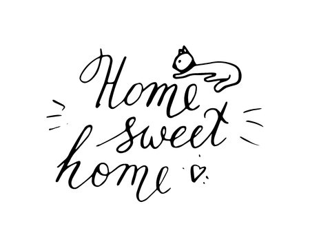 Home sweet home postcard with cat. Hand drawn vector background. Ink illustration. Modern brush calligraphy. Isolated on white background.