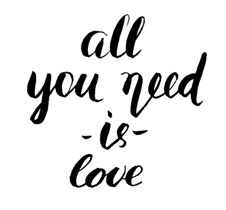 All You Need is Love brush lettering. Inscription image, Monochrome handwritten phrase isolated on white. Can be used for cards, posters, print on bags etc. Illustration