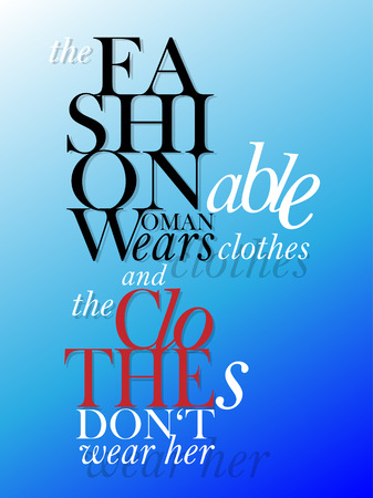 happening: Fashion is not something that exists in dresses only. Fashion is in the sky, in the street, fashion has to do with ideas, the way we live, what is happening - inspirational, elegant quotation. Vector art. Illustration