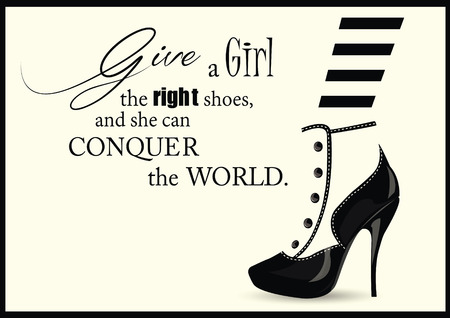 vintage fashion: Fashion Woman shoe with quotes. Vector illustration.
