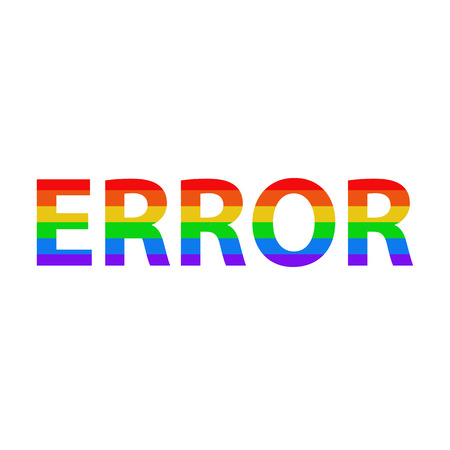 Word error in the colors of the flag lgbt on a white isolated background. Illustration.
