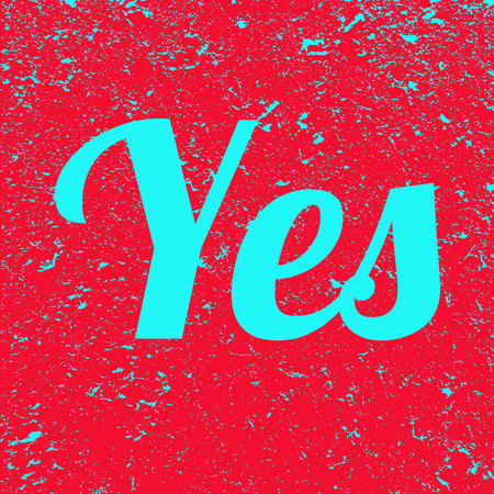 Inscription Yes on grunge background. Red banner with blue text Yes. Poster. Illustration. Imagens