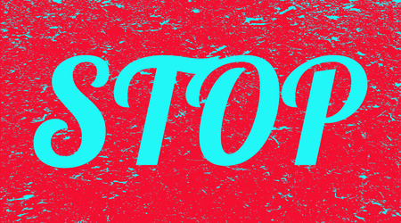 Stop lettering on grunge background. Red banner with blue stop text. Poster. Illustration.