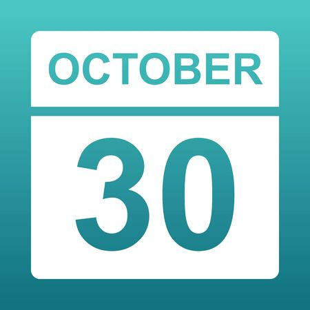 October 30. White calendar on a colored background. Day on the calendar. Thirtieth of october. Blue green background with gradient. Illustration.