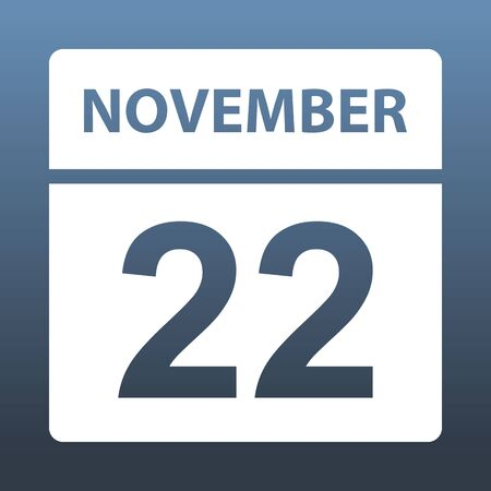 November 22. White calendar on a colored background. Day on the calendar. Twenty second of november. Blue gray background with gradient. Vector illustration.