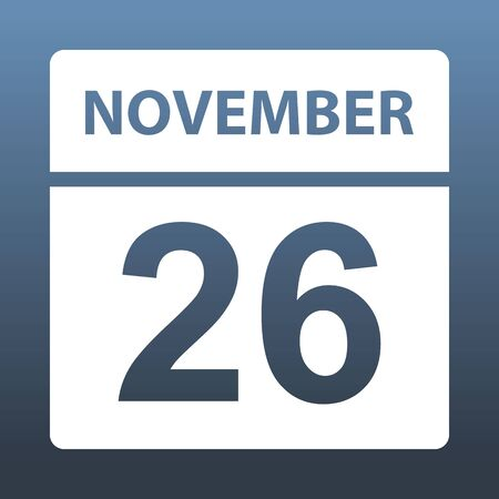 November 26. White calendar on a colored background. Day on the calendar. Twenty sixth of november. Blue gray background with gradient. Vector illustration.