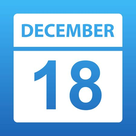 December 18. White calendar on a colored background. Day on the calendar. Eighteenth  of december. Blue background with gradient. Vector illustration.