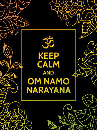 mantra: Keep calm and Om namo narayana. Yoga mantra motivational typography poster on black background with colorful yellow and green floral pattern. Yoga and meditation studio poster or postcard.