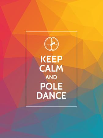 Сохраняйте спокойствие и танца на пилоне. Полюс танец мотивационным типографика плакат на современной геометрической многоугольной фоне.