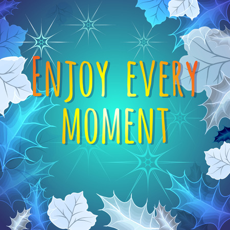 enjoy: Enjoy Every Moment motivation quote. Creative vector poster, concept, typography. Illustration