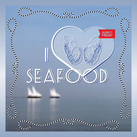 i label: Vector  label with   shrimps silhouette, rope and text I heart Seafood, Always Fresh on grey marine background. Illustration