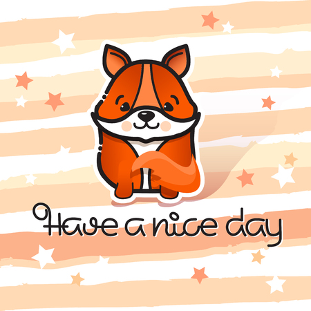 Have a nice day. Cute  fox and handwritten inscription.
