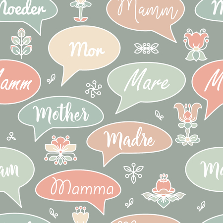 Seamless pattern with abstract flowers, speech bubbles and words Mother in different languages. Vector illustration. Design for Mothers Day.