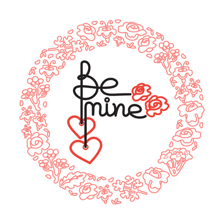 Be Mine - romantic hand drawn quote with two hearts isolated on white background. Lettering design. Vector lettering in wreath of linear flowers. Illustration