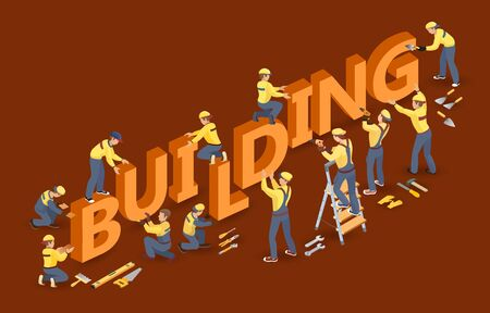 Isometric Workers, tools and isometric word Building. Vector illustration.