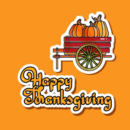 Vector thanksgiving card with pumpkins in wheelbarrow and handwritten words Happy Thanksgiving. Vegetables in garden trolley. Stickers.