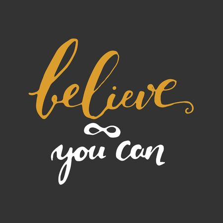 believe in yourself: Believe in yourself. Inspirational and motivation quote for fitness, gym. Modern calligraphic style. Hand lettering and custom typography for t-shirts, bags, for posters, invitations. Believe word