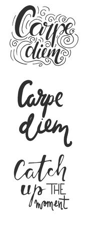 to seize: Carpe diem. Catch up the moment. Motivational quotes set.Hand lettering and custom typography for your designs: t-shirts, bags, for posters, invitations, cards, etc.