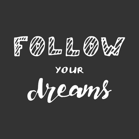 Follow Your Dreams. Motivational Quote. Hand Lettering And Custom.. Royalty  Free Cliparts, Vectors, And Stock Illustration. Image 61783068.