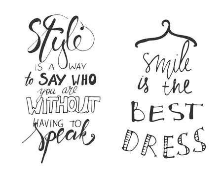 Style is a way to say who you are without having to speak. Smile is the best dress.. Hand drawn tee graphic. Typographic print poster. T shirt hand lettered calligraphic design. Fashion style illustration. Fashion quote.
