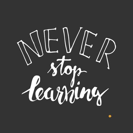 mindful: Never stop learning. Positive poster Inspirational quote. Hand drawn lettering and graphic.vector illustration Illustration