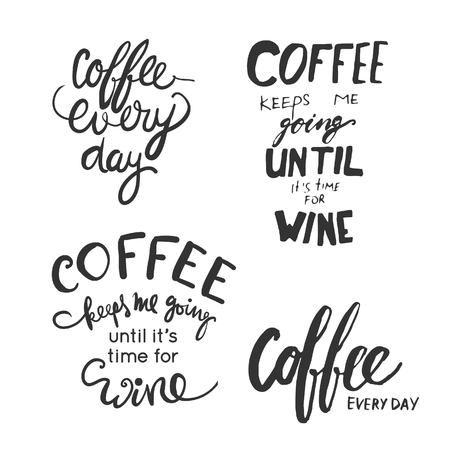 set going: Set of motivational quotes about coffee. Coffee every day. Coffee keeps me going. Coffee is always a good idea. Hand lettering and custom typography for your design