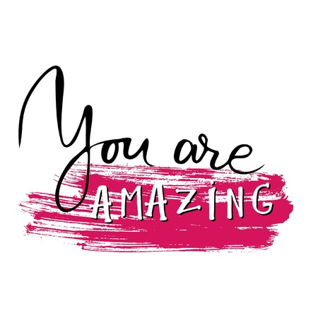 You are amazing.Modern calligraphic style. Hand lettering and custom typography for your designs: t-shirts, bags, for posters, invitations, cards, etc.
