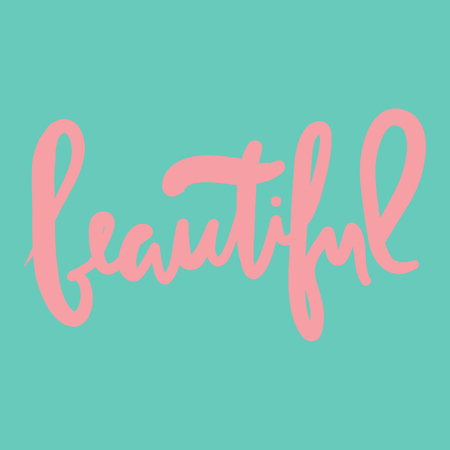 Beauty.Modern calligraphic style. Hand lettering and custom typography for your designs: t-shirts, bags, for posters, invitations, cards, etc.