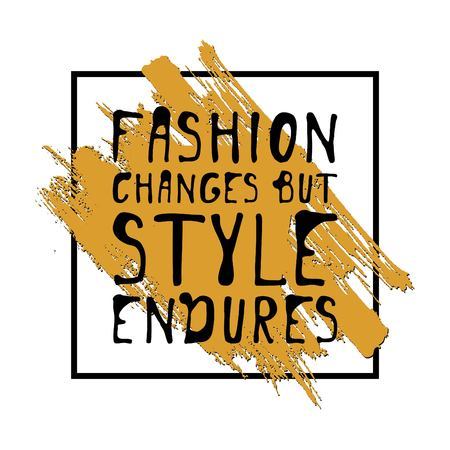 Fashion changes, but style endures. Motivational quote. T-shirt printing design,