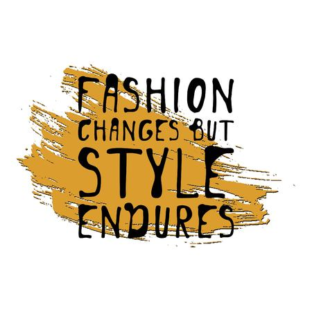 boutique display: Fashion changes, but style endures. Motivational quote. T-shirt printing design,