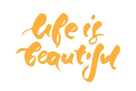 moment: Life is beautiful.  Motivational quote. Modern hand lettering design. Vector illustration