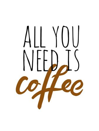 Coffee keeps me going until its time for wine.Coffee is always a good idea. Lettering and custom typography for your designs: t-shirts, bags, for posters, invitations, cards Vector illustration Illustration