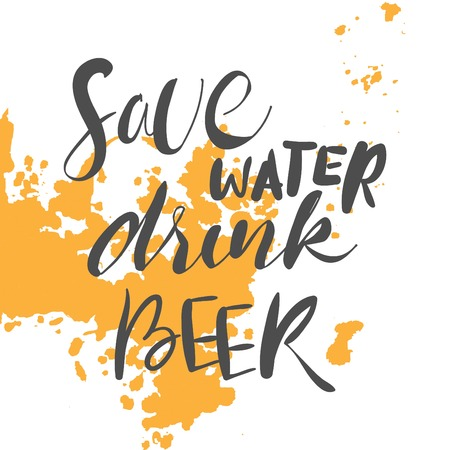 brewery: Save water drink beer.creative quote. Vector typography concept