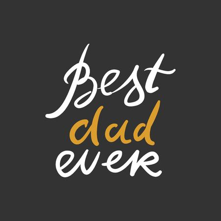 Dad you are the best. Fathers hand lettering. Can be used for cards,templates Stock Photo