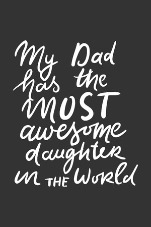 Dad you are the best. Fathers hand lettering. Can be used for cards,templates Illustration