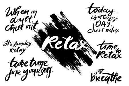 Relax quote. Time t relax. Relax, dude. Take time to yourself, Hand lettering