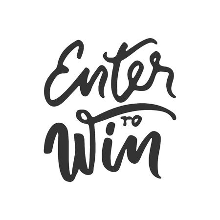 Enter to win. Vector  hand lettering banner.