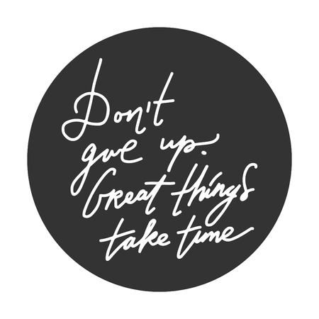 Dont give up. Hand lettering and custom typography for your designs: t-shirts, bags, for posters, invitations, cards, etc.
