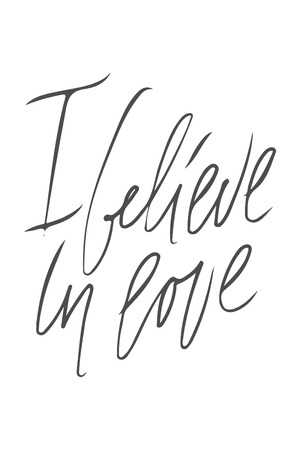 I Believe In Love Motivational Quotes About Love Hand Lettering